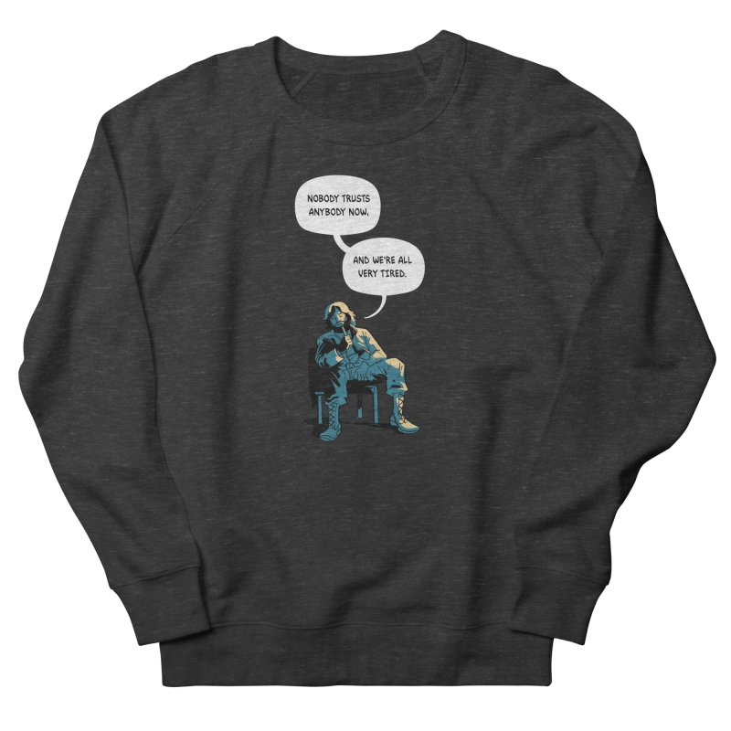 Nobody Trusts Anybody Now Women's French Terry Sweatshirt by Erica Fails at Merch