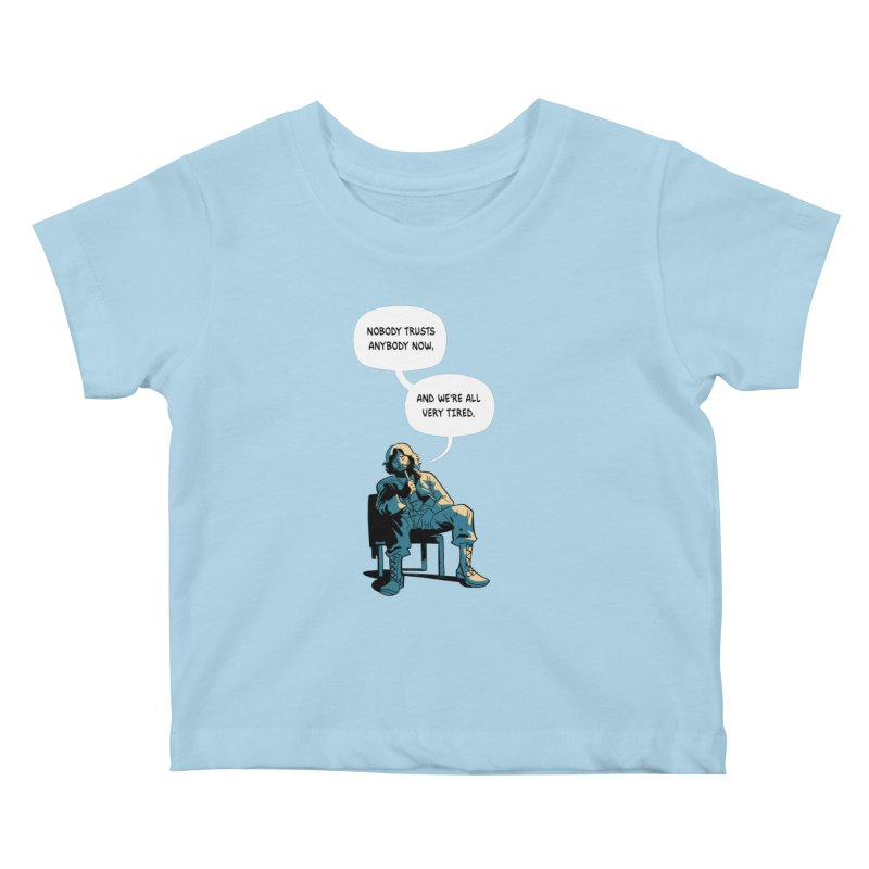 Nobody Trusts Anybody Now Kids Baby T-Shirt by Erica Fails at Merch