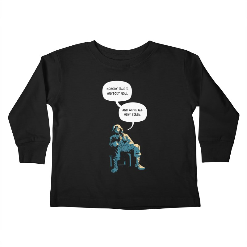 Nobody Trusts Anybody Now Kids Toddler Longsleeve T-Shirt by Erica Fails at Merch