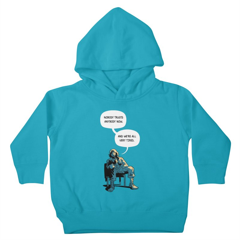 Nobody Trusts Anybody Now Kids Toddler Pullover Hoody by Erica Fails at Merch