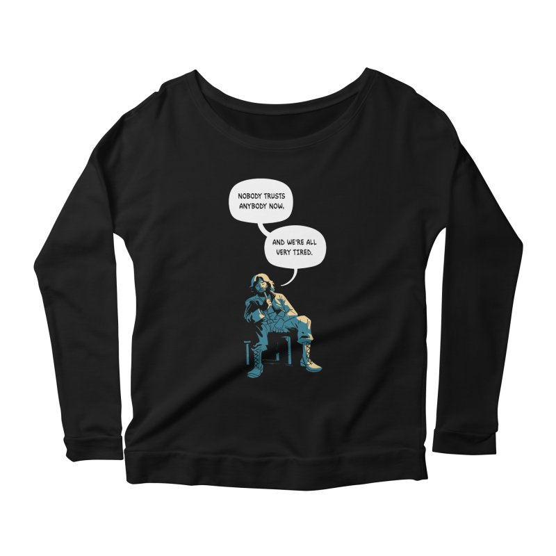 Nobody Trusts Anybody Now Women's Scoop Neck Longsleeve T-Shirt by Erica Fails at Merch