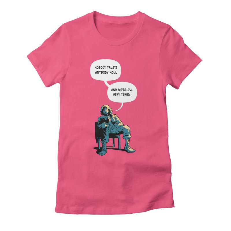 Nobody Trusts Anybody Now Women's Fitted T-Shirt by Erica Fails at Merch