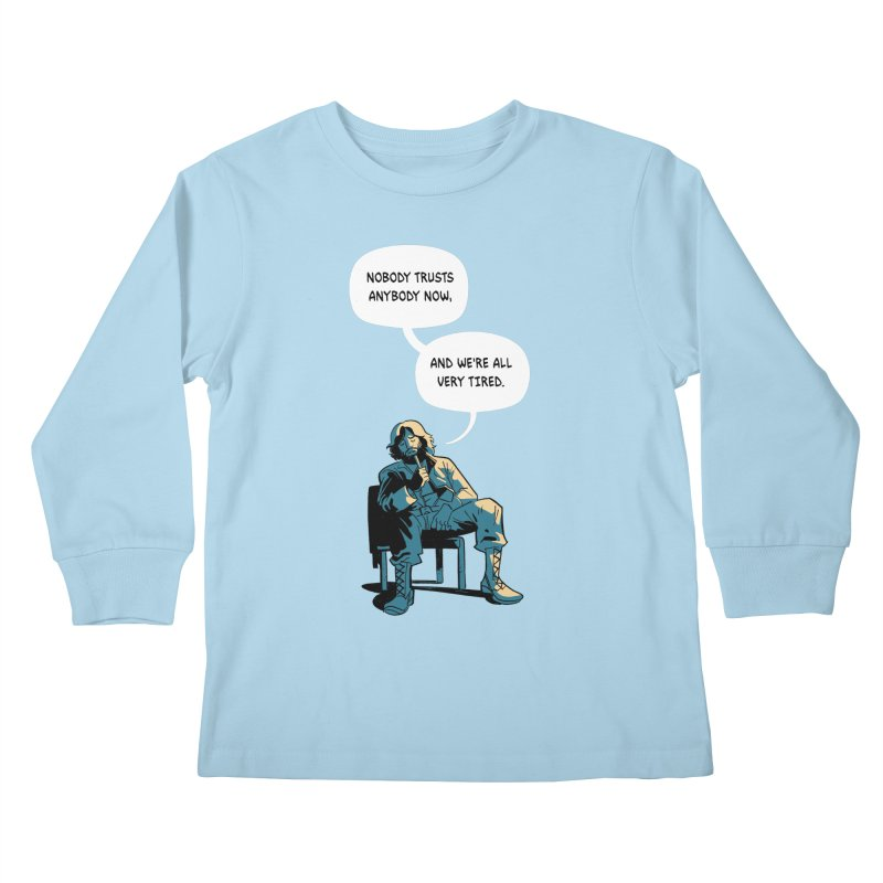 Nobody Trusts Anybody Now Kids Longsleeve T-Shirt by Erica Fails at Merch