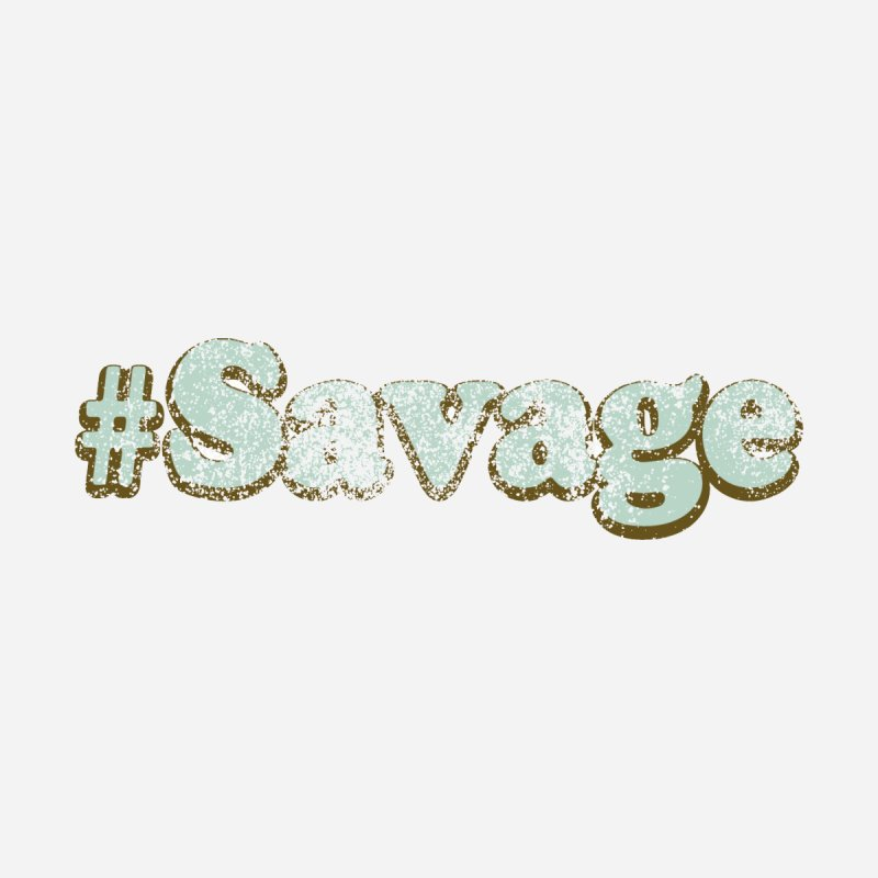 Vintage Hashtag Savage Men's T-shirt by ericallen's Artist Shop
