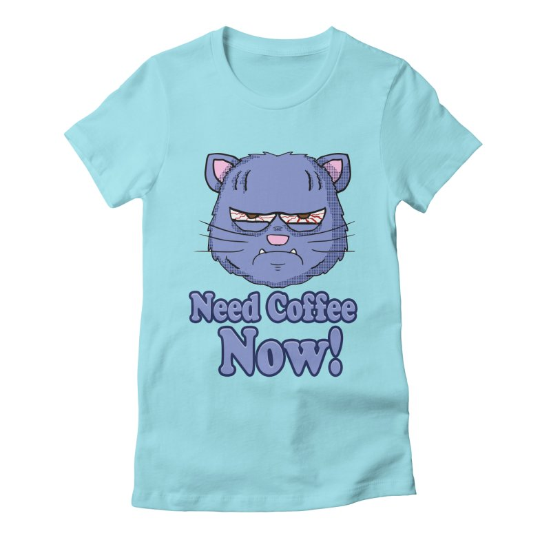 Need Coffee Now Blue Cat Head  in Women's Fitted T-Shirt Cancun by ericallen's Artist Shop