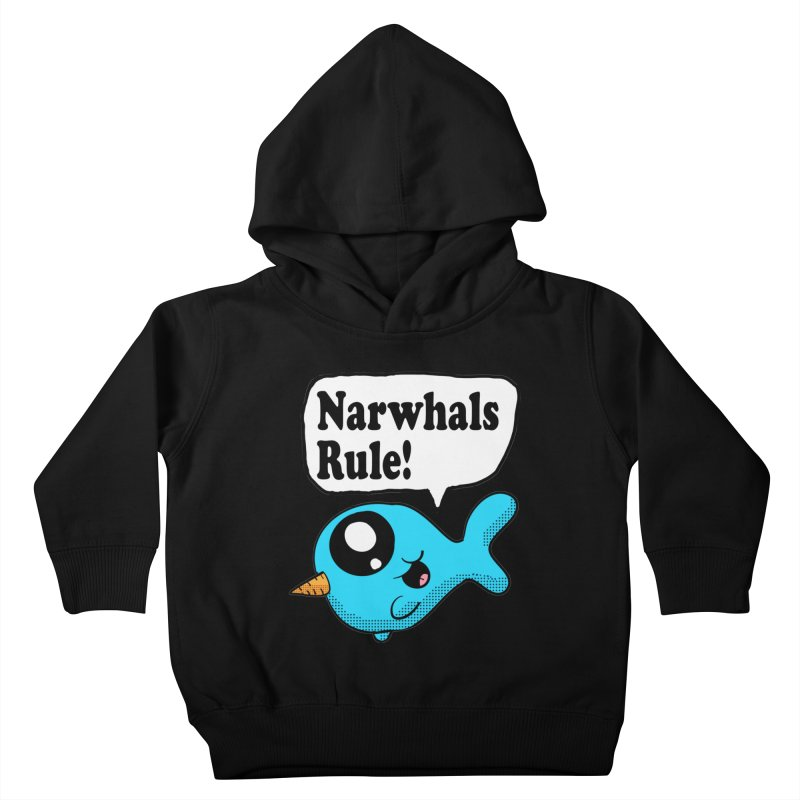 Narwhals Rule Kids Toddler Pullover Hoody by ericallen's Artist Shop