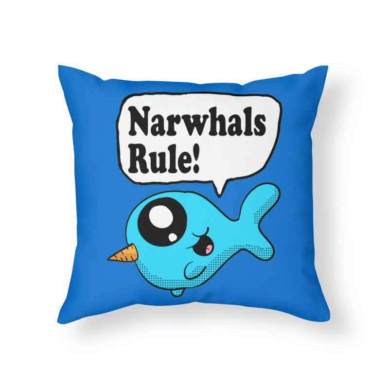 Narwhals Rule Home Throw Pillow by ericallen's Artist Shop