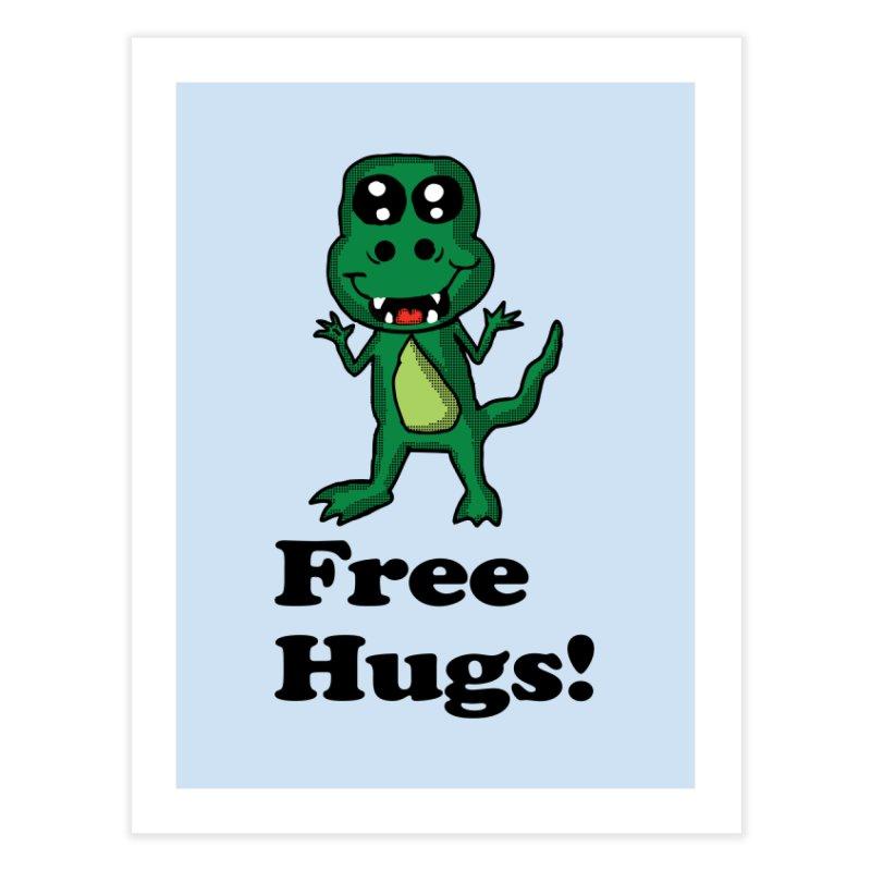 Free Hugs T-Rex Home Fine Art Print by ericallen's Artist Shop
