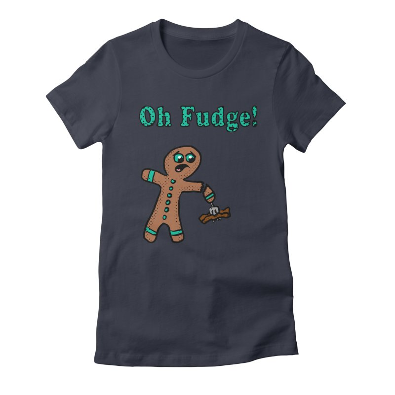 Oh Fudge Gingerbread Man Women's Fitted T-Shirt by ericallen's Artist Shop
