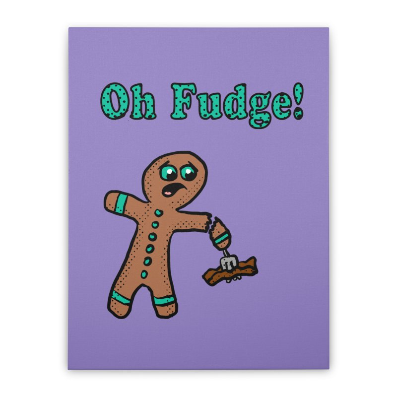 Oh Fudge Gingerbread Man Home Stretched Canvas by ericallen's Artist Shop