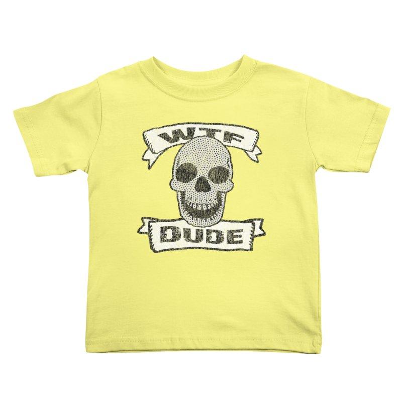 Vintage WTF Dude Skull Kids Toddler T-Shirt by ericallen's Artist Shop