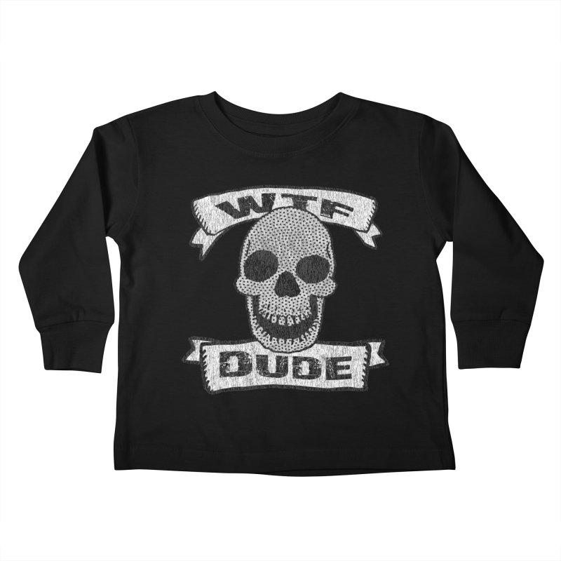 Vintage WTF Dude Skull Kids Toddler Longsleeve T-Shirt by ericallen's Artist Shop