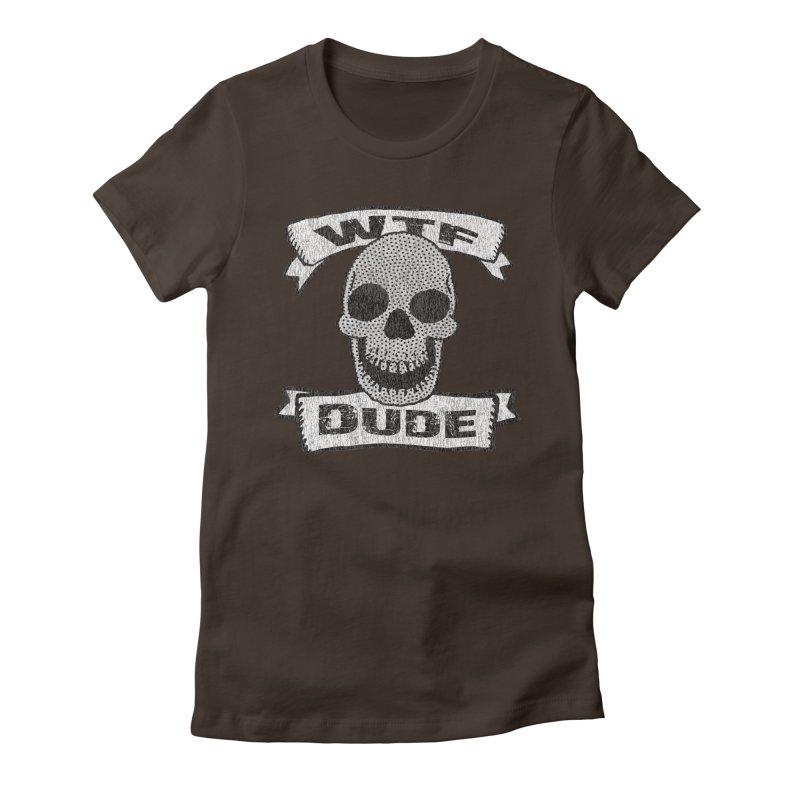 Vintage WTF Dude Skull Women's Fitted T-Shirt by ericallen's Artist Shop
