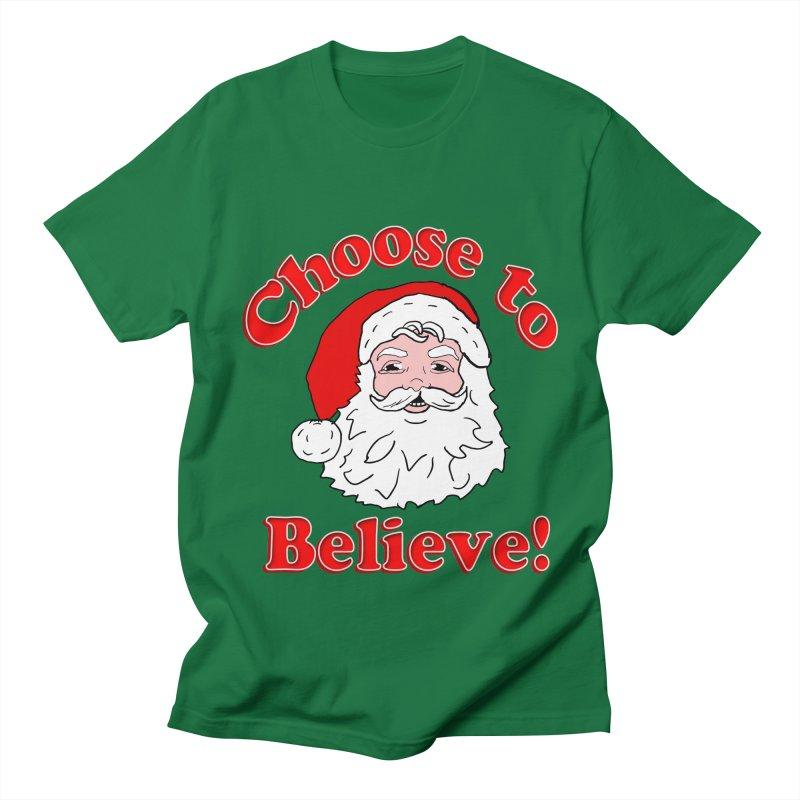 Choose to Believe Santa in Men's T-Shirt Kelly Green by ericallen's Artist Shop