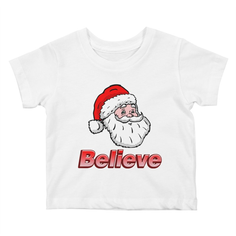 Believe Santa Kids Baby T-Shirt by ericallen's Artist Shop