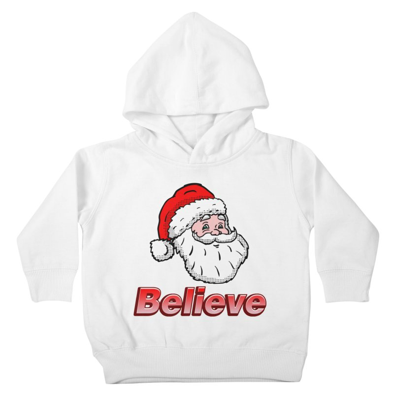 Believe Santa Kids Toddler Pullover Hoody by ericallen's Artist Shop