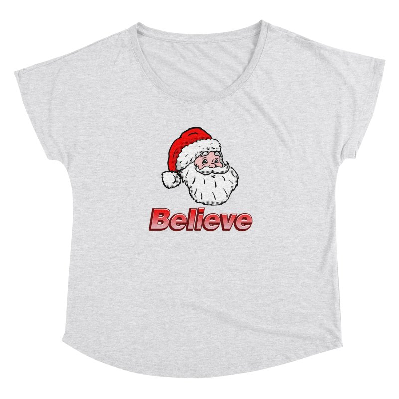 Believe Santa Women's Dolman by ericallen's Artist Shop