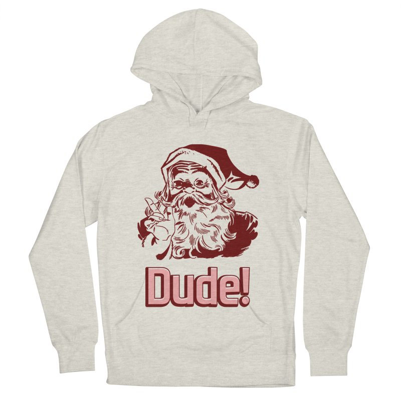 Dude Santa Women's Pullover Hoody by ericallen's Artist Shop