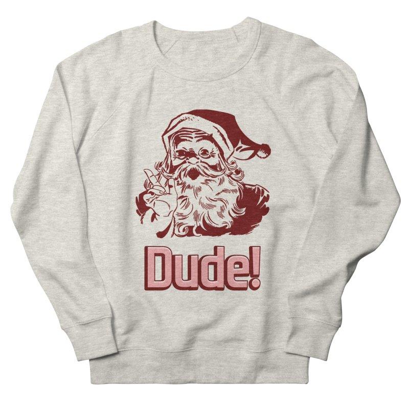 Dude Santa Women's Sweatshirt by ericallen's Artist Shop