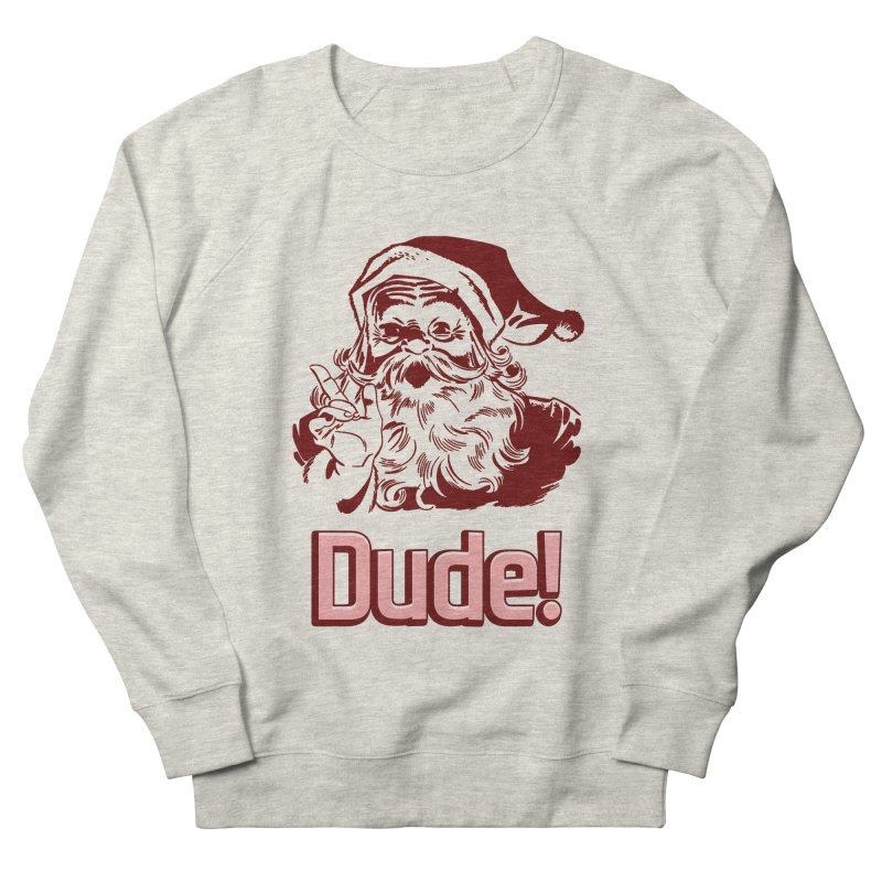 Dude Santa Men's Sweatshirt by ericallen's Artist Shop