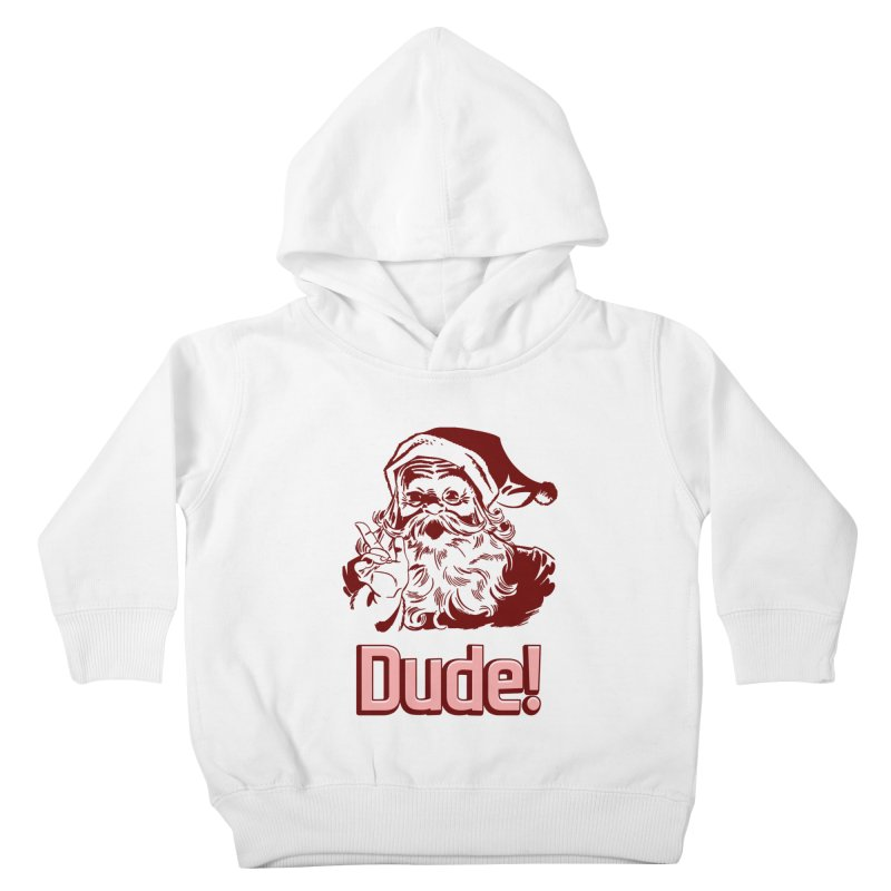 Dude Santa Kids Toddler Pullover Hoody by ericallen's Artist Shop