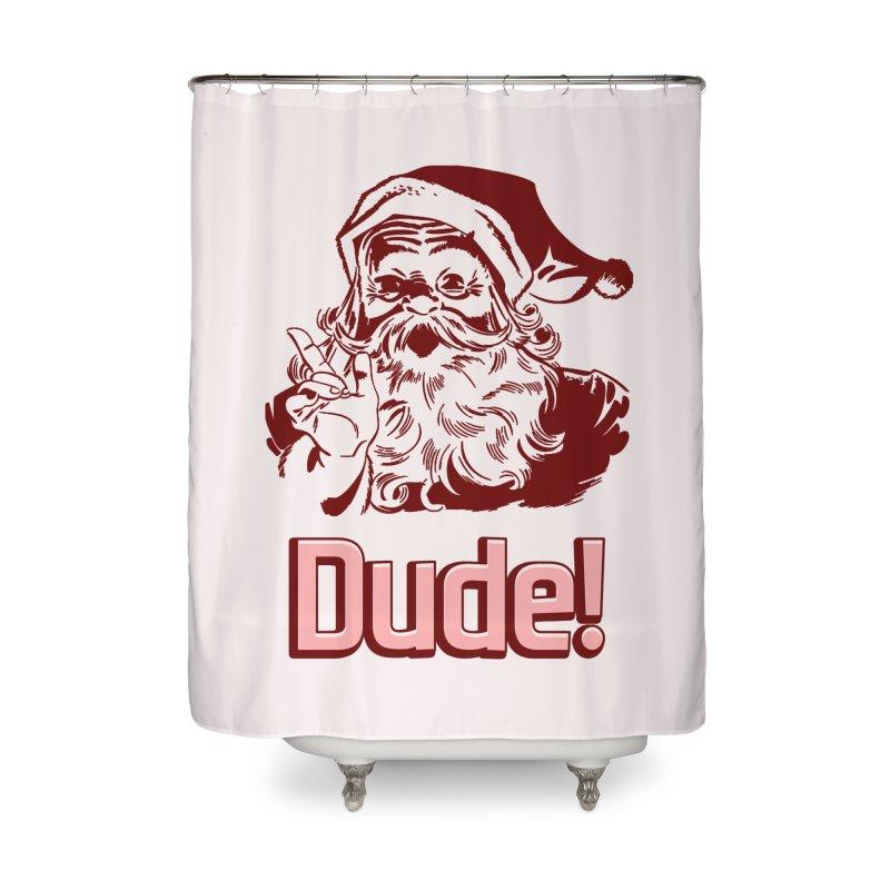 Dude Santa Home Shower Curtain by ericallen's Artist Shop