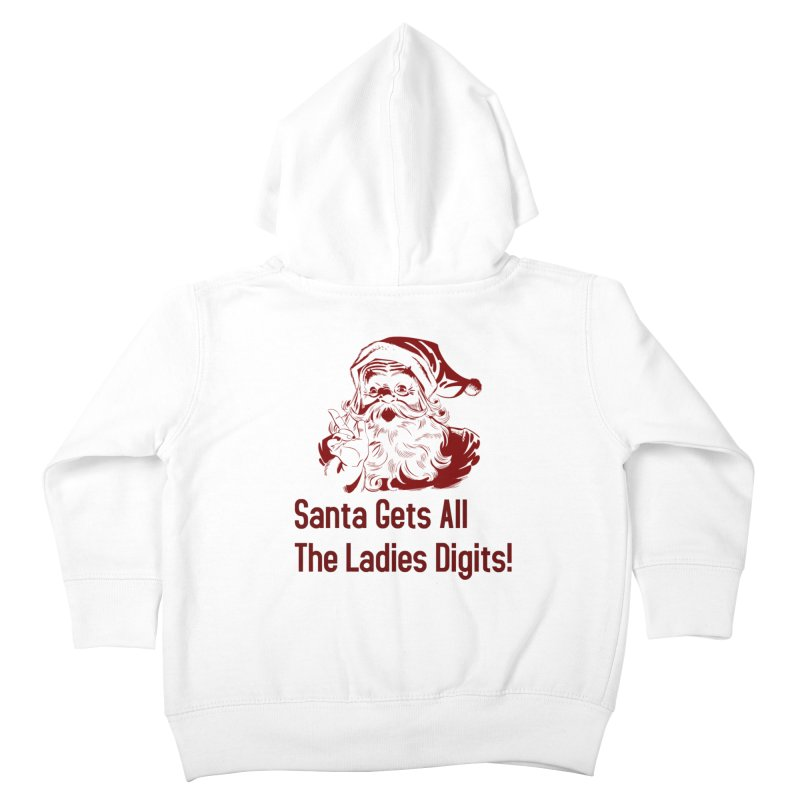 Santa Gets All the Ladies Digits Kids Toddler Zip-Up Hoody by ericallen's Artist Shop