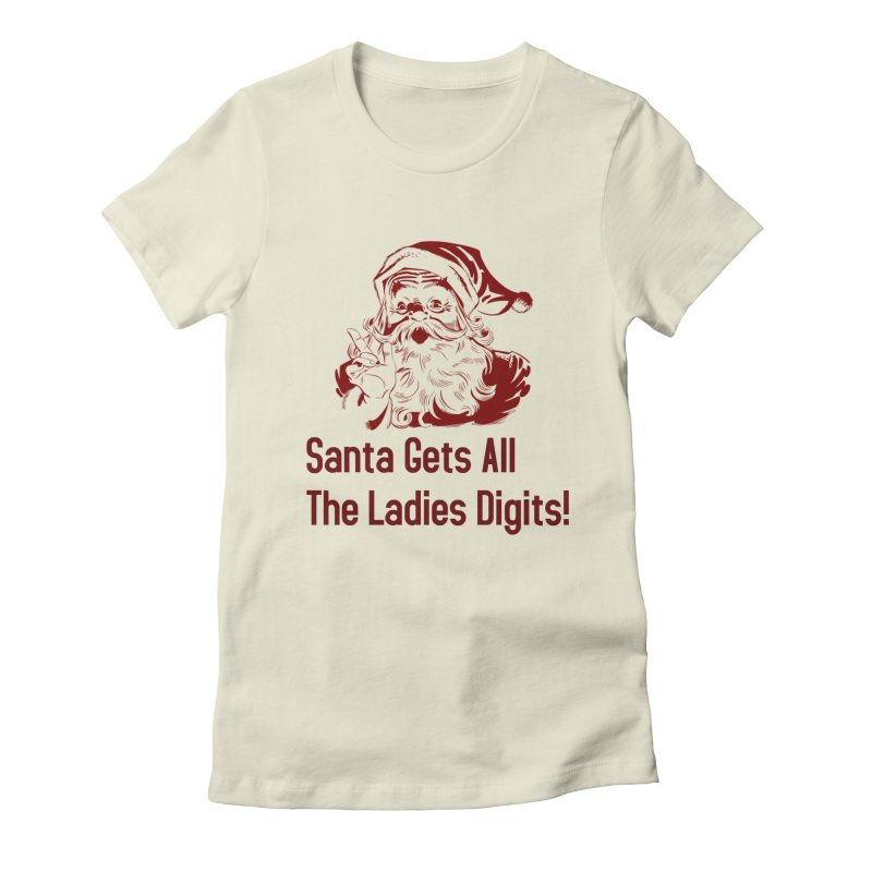 Santa Gets All the Ladies Digits Women's Fitted T-Shirt by ericallen's Artist Shop