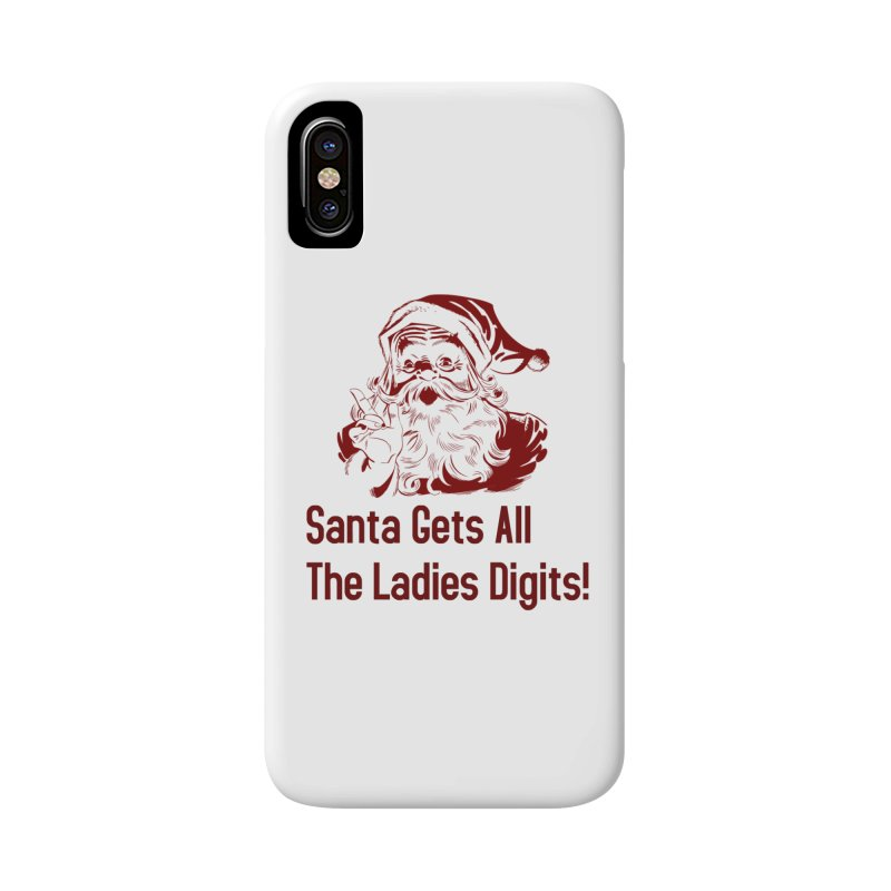 Santa Gets All the Ladies Digits Accessories Phone Case by ericallen's Artist Shop