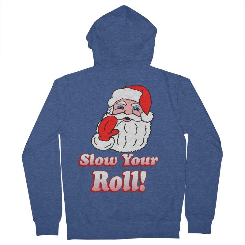 Slow Your Roll Santa Men's Zip-Up Hoody by ericallen's Artist Shop