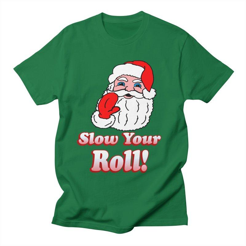Slow Your Roll Santa in Men's T-Shirt Kelly Green by ericallen's Artist Shop
