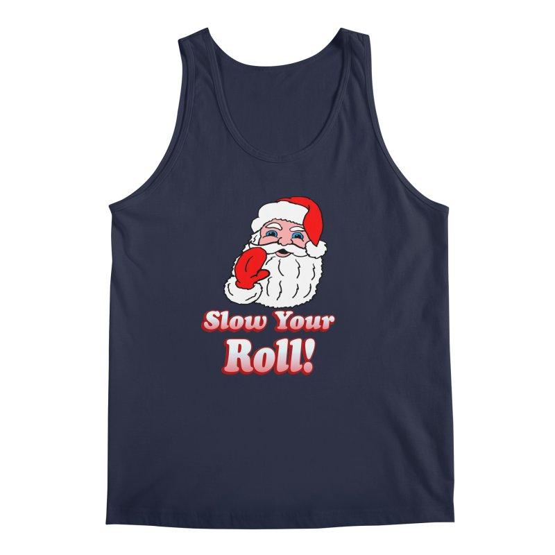 Slow Your Roll Santa Men's Tank by ericallen's Artist Shop