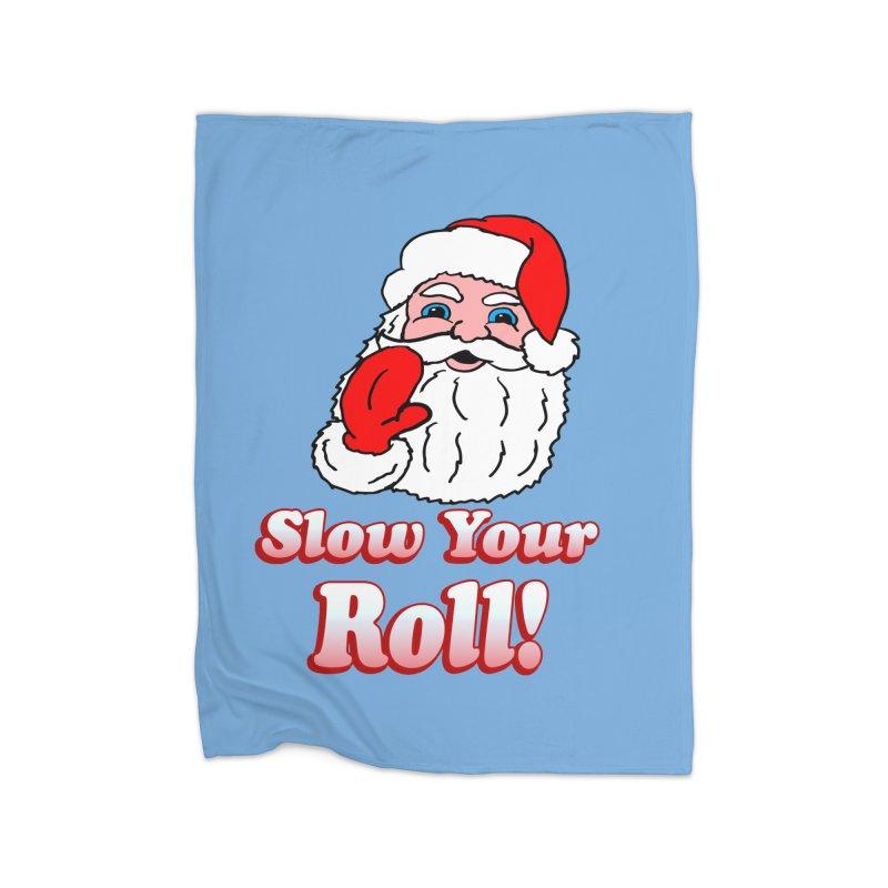 Slow Your Roll Santa Home Blanket by ericallen's Artist Shop