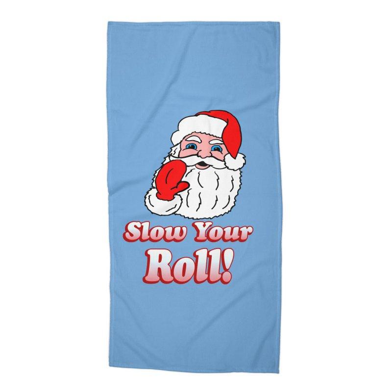 Slow Your Roll Santa Accessories Beach Towel by ericallen's Artist Shop