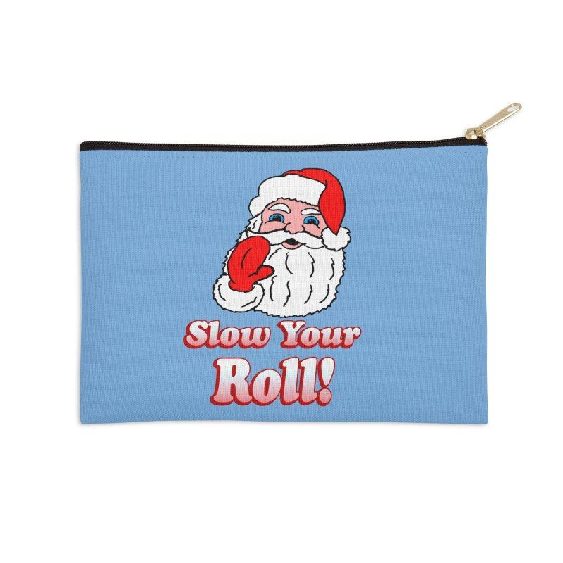 Slow Your Roll Santa Accessories Zip Pouch by ericallen's Artist Shop