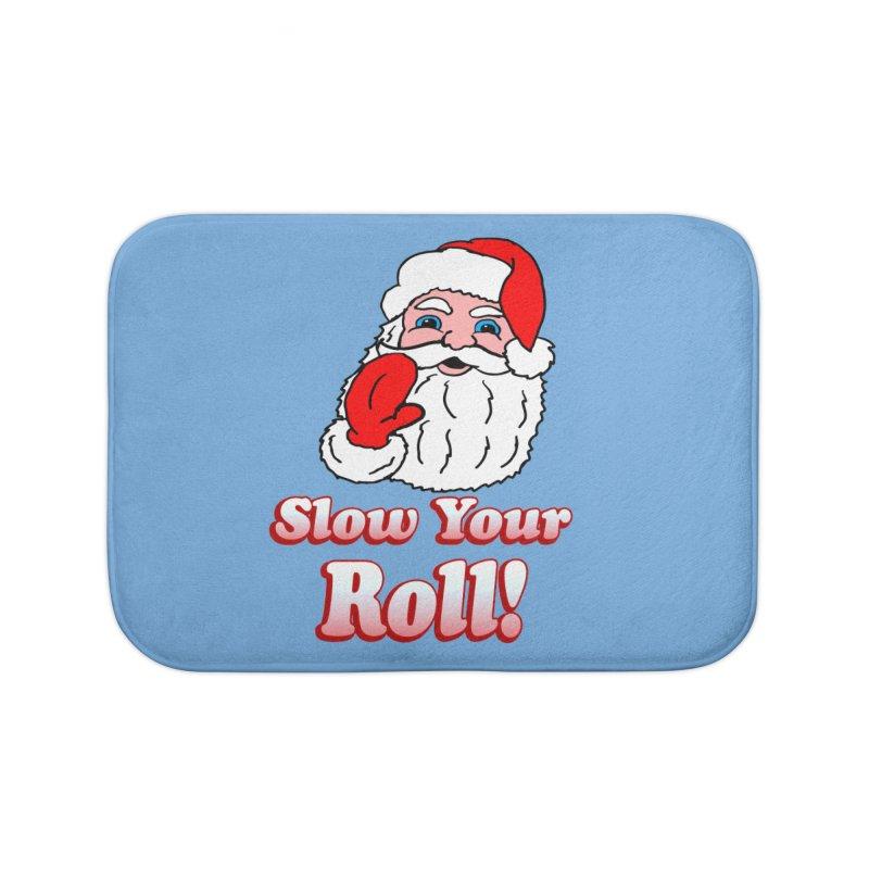 Slow Your Roll Santa Home Bath Mat by ericallen's Artist Shop