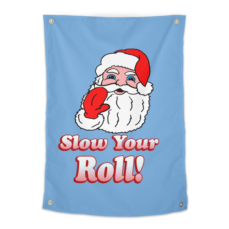 Slow Your Roll Santa Home Tapestry by ericallen's Artist Shop