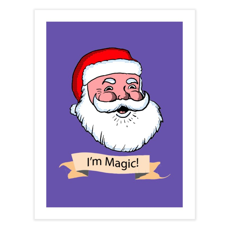 I'm Magic Santa Home Fine Art Print by ericallen's Artist Shop