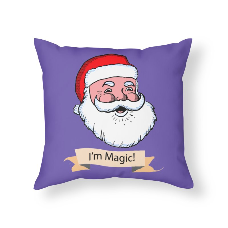 I'm Magic Santa Home Throw Pillow by ericallen's Artist Shop