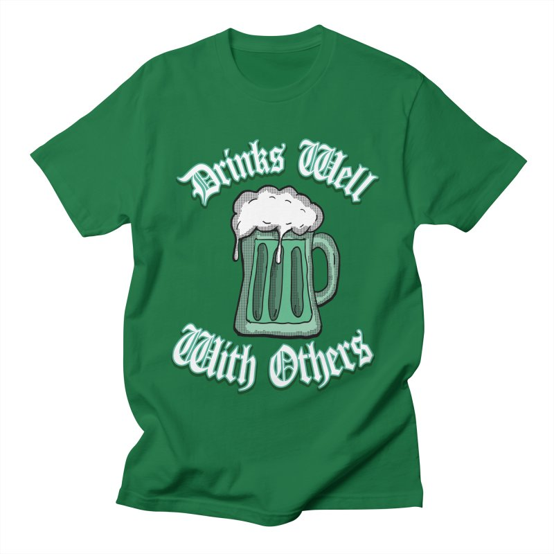 Drinks well with others in Men's T-Shirt Kelly Green by ericallen's Artist Shop