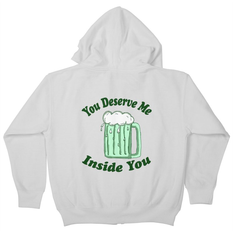 You Deserve Me Inside You Kids Zip-Up Hoody by ericallen's Artist Shop