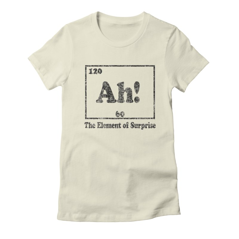 Vintage Ah! The Element of Surprise Women's Fitted T-Shirt by ericallen's Artist Shop