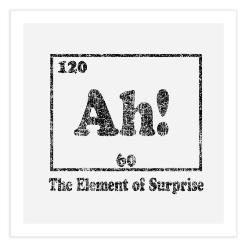 Vintage Ah! The Element of Surprise Home Fine Art Print by ericallen's Artist Shop
