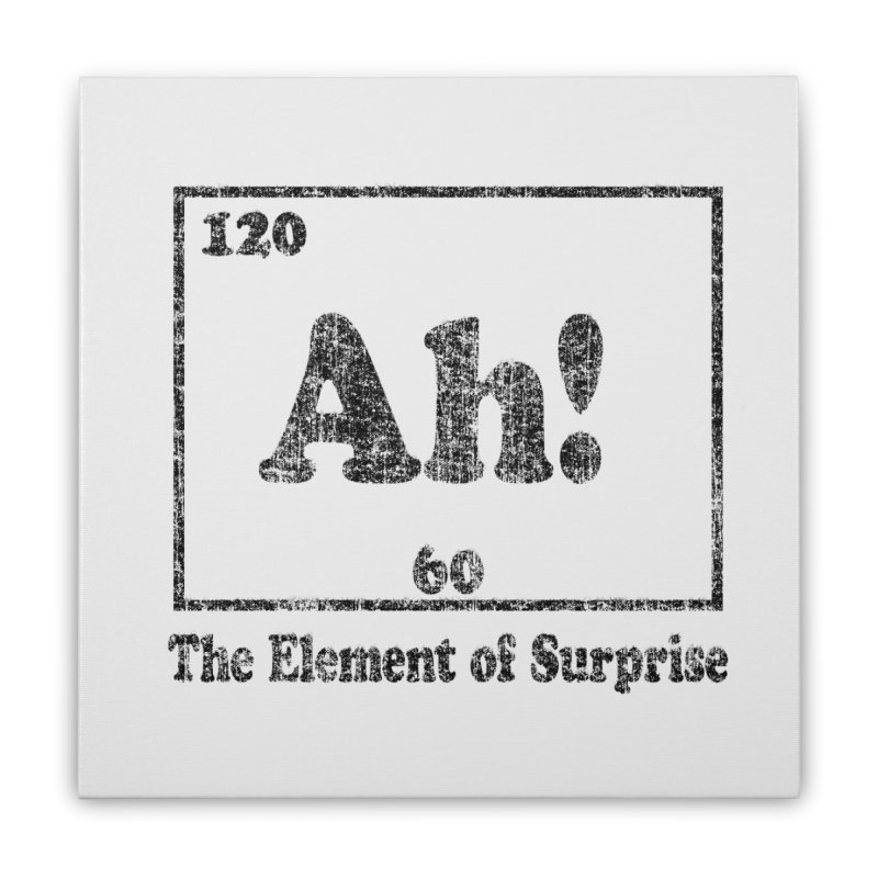 Vintage Ah! The Element of Surprise Home Stretched Canvas by ericallen's Artist Shop