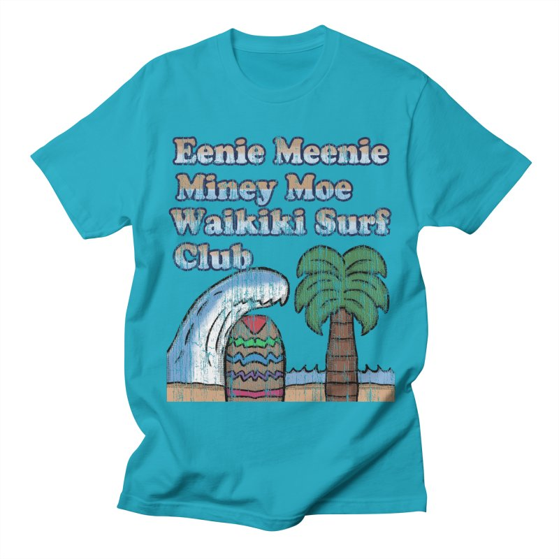 Vintage Eenie Meenie Miney Moe Waikiki Surf Club in Men's T-Shirt Cyan by ericallen's Artist Shop