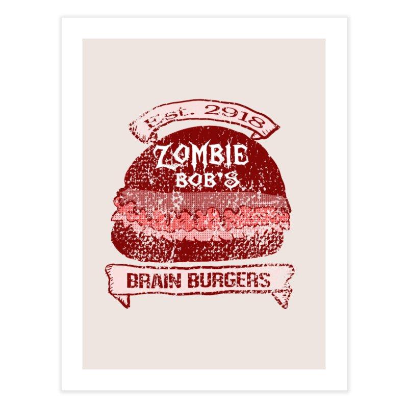 Zombie Bob's Brain Burgers (vintage) Home Fine Art Print by ericallen's Artist Shop