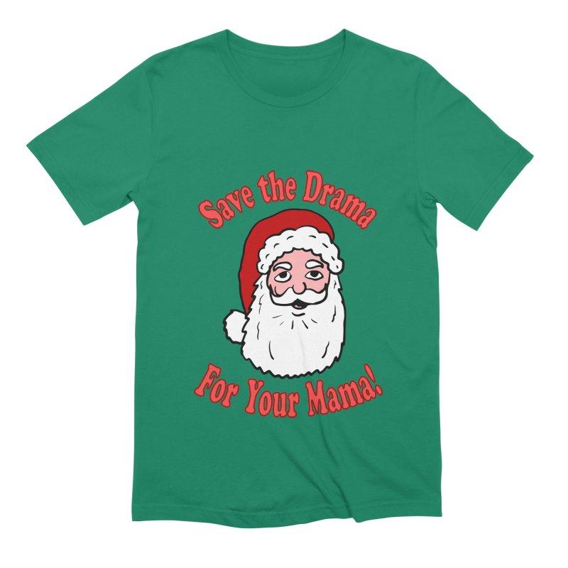 Save the Drama Santa Men's Extra Soft T-Shirt by ericallen's Artist Shop