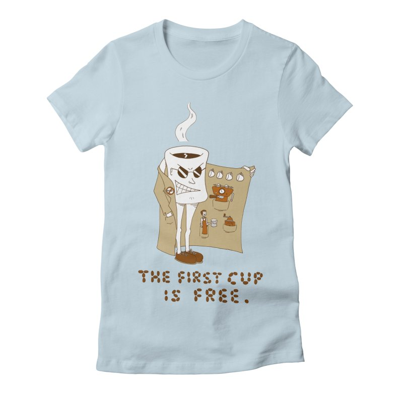 The First Cup Is Free Women's Fitted T-Shirt by ericboekercomics's Artist Shop