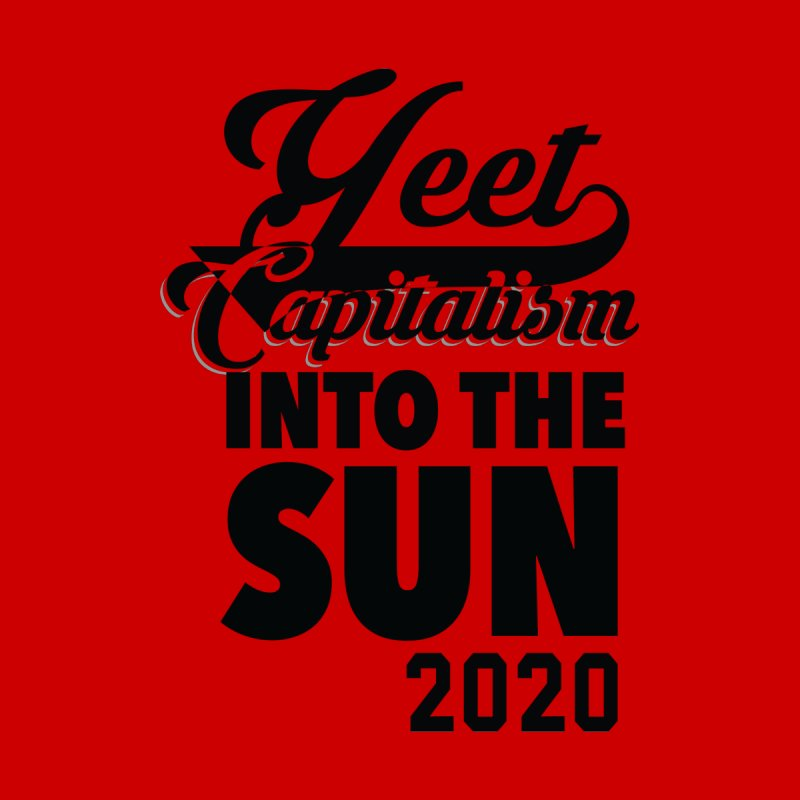 Yeet Capitalism Into The Sun on red Women's Pullover Hoody by eric cash