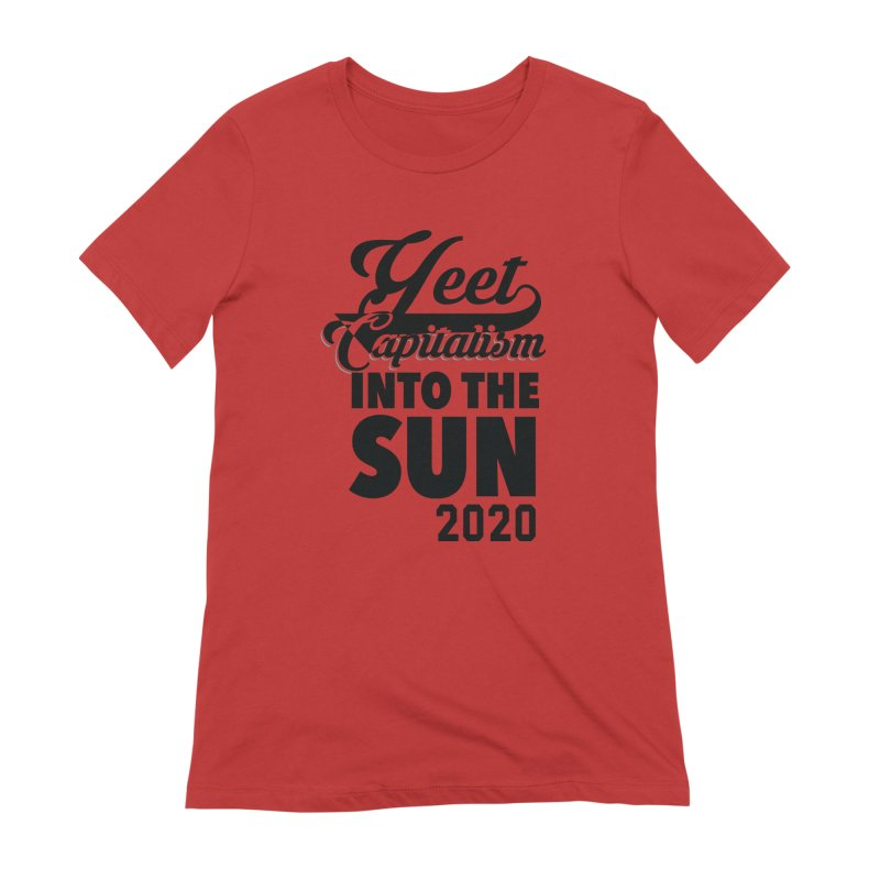 Yeet Capitalism Into The Sun on red Women's T-Shirt by eric cash